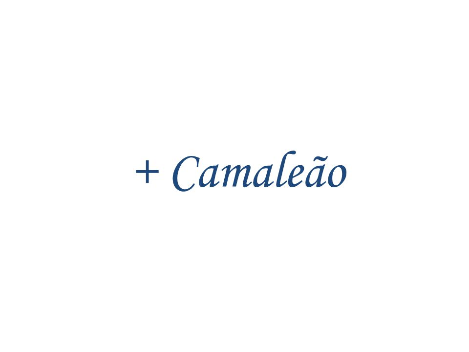 + Camaleão