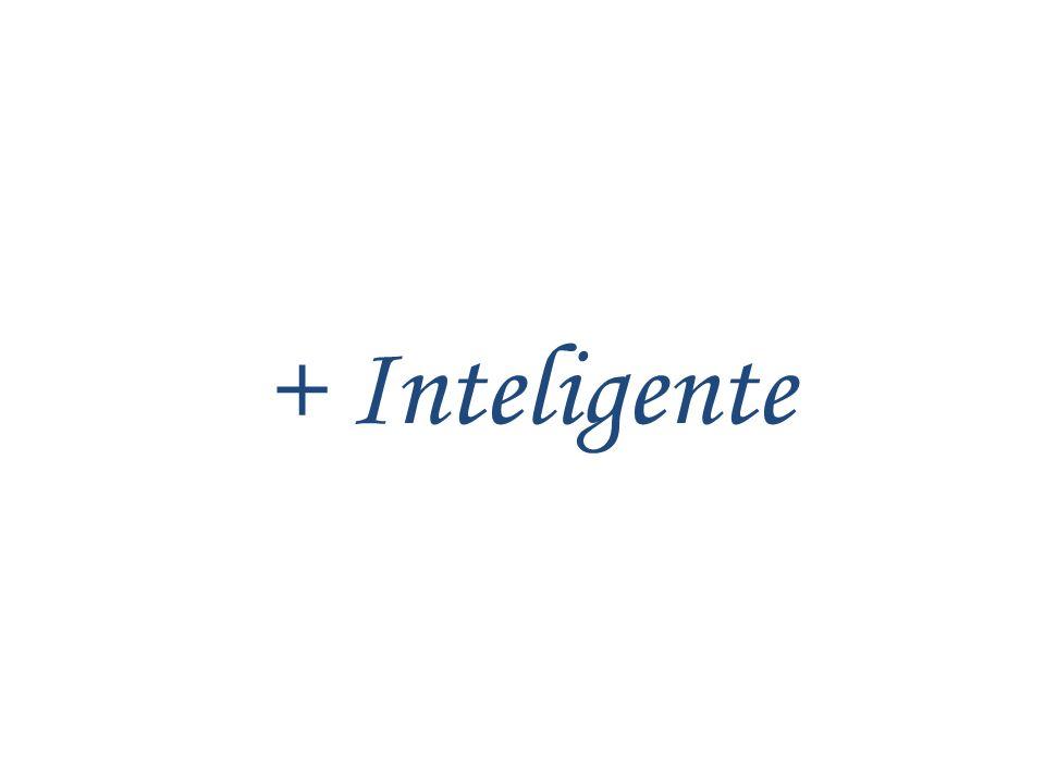 + Inteligente