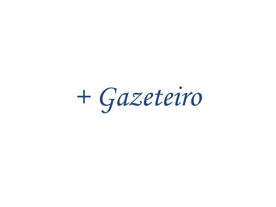 + Gazeteiro