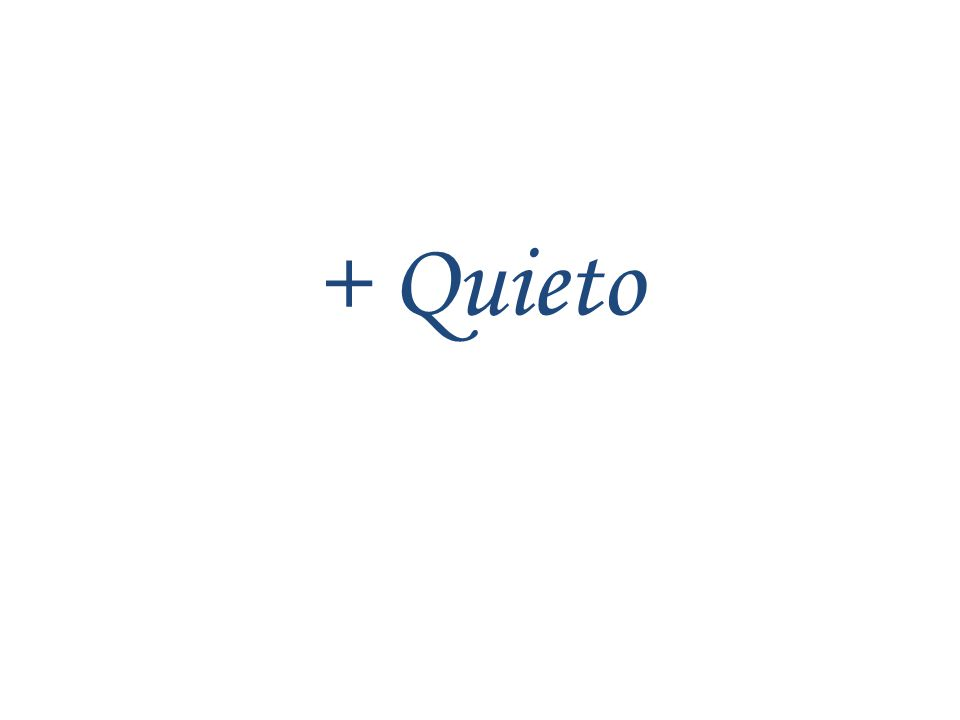 + Quieto