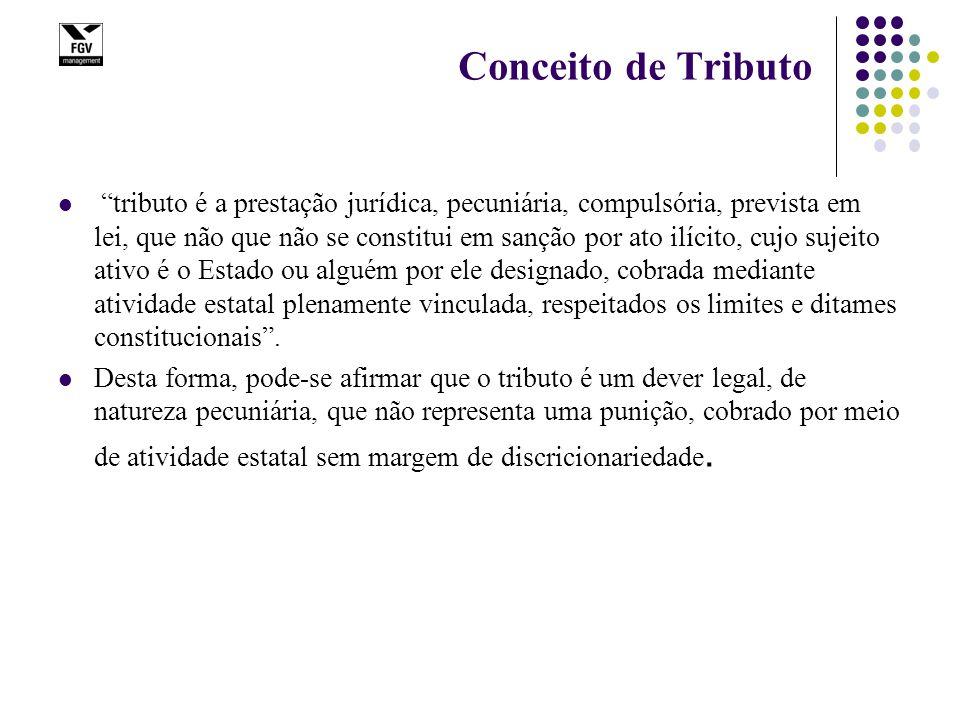 """Conceito de Tributo """"tributo é a prestação jurídica, pecuniária, compulsória, prevista em lei, que não que não se constitui em sanção por ato ilícito,"""
