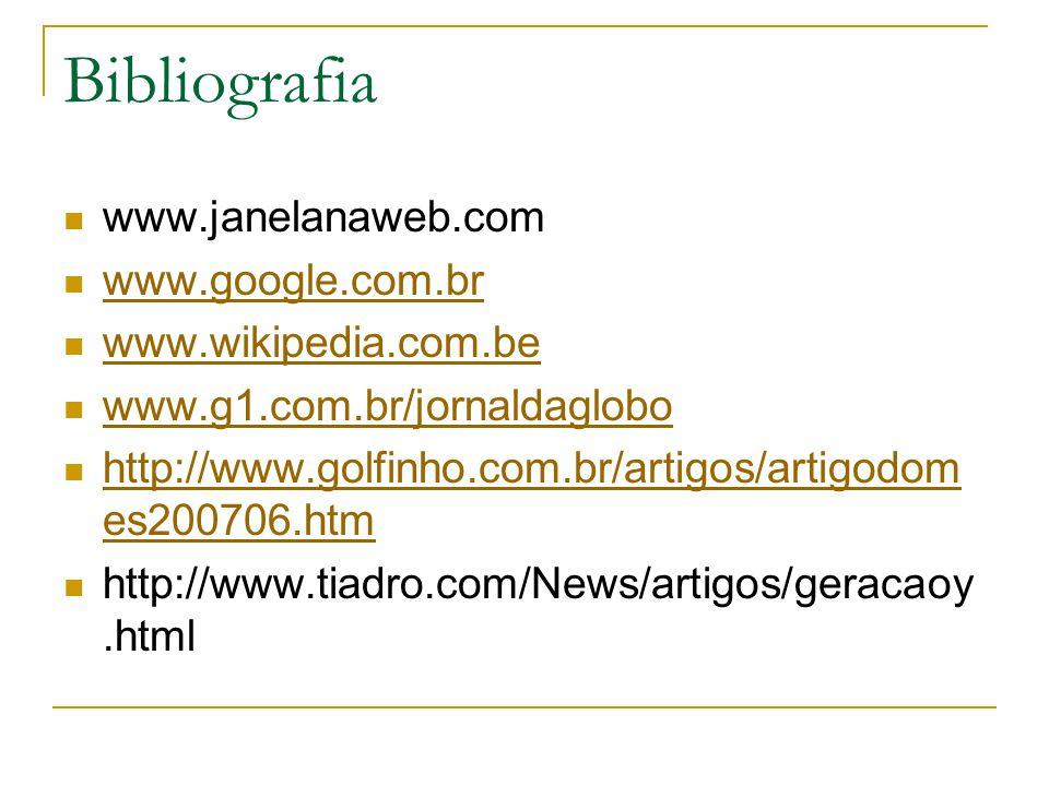 Bibliografia www.janelanaweb.com www.google.com.br www.wikipedia.com.be www.g1.com.br/jornaldaglobo http://www.golfinho.com.br/artigos/artigodom es200