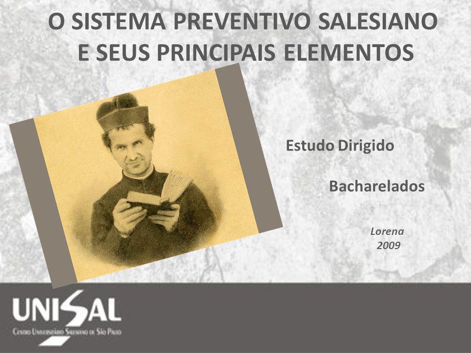 Estudo Dirigido Bacharelados Lorena 2009 O SISTEMA PREVENTIVO SALESIANO E SEUS PRINCIPAIS ELEMENTOS