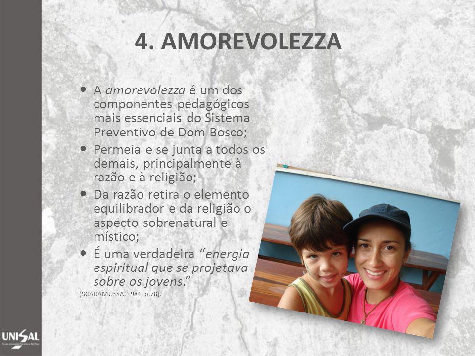A amorevolezza é um dos componentes pedagógicos mais essenciais do Sistema Preventivo de Dom Bosco; Permeia e se junta a todos os demais, principalmen