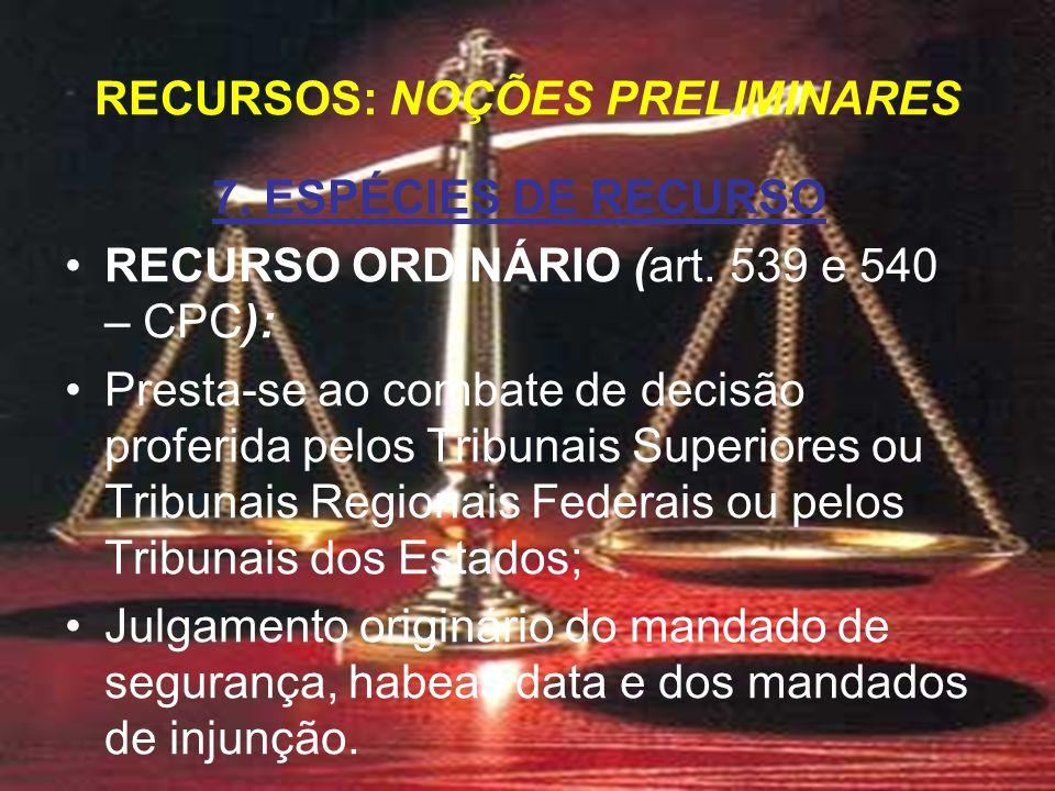 7. ESPÉCIES DE RECURSO RECURSO ORDINÁRIO (art.