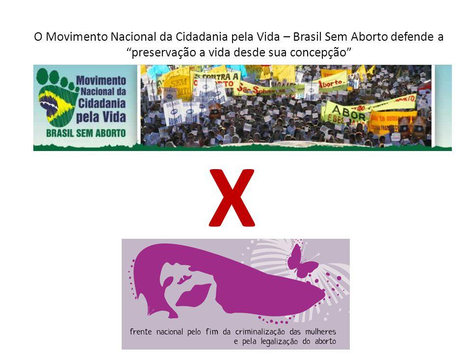 """O Movimento Nacional da Cidadania pela Vida – Brasil Sem Aborto defende a """"preservação a vida desde sua concepção"""" X"""