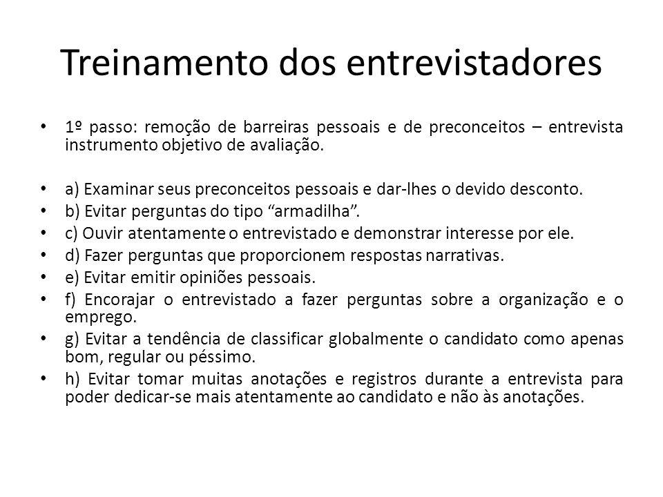 Treinamento dos entrevistadores 1º passo: remoção de barreiras pessoais e de preconceitos – entrevista instrumento objetivo de avaliação. a) Examinar