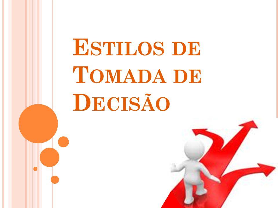 E STILOS DE T OMADA DE D ECISÃO