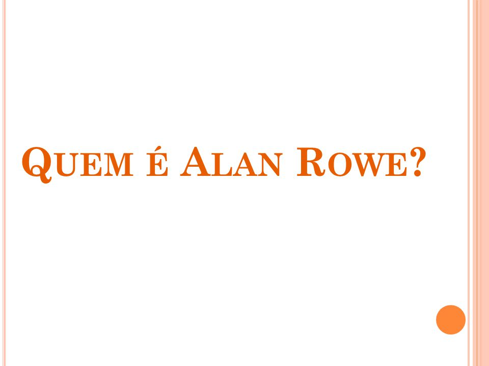 Q UEM É A LAN R OWE ?