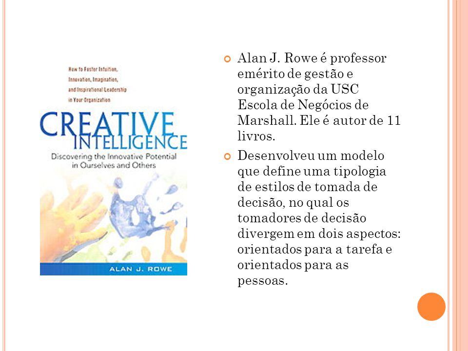 Alan J.Rowe é professor emérito de gestão e organização da USC Escola de Negócios de Marshall.