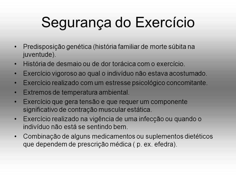 Segurança do Exercício Predisposição genética (história familiar de morte súbita na juventude).