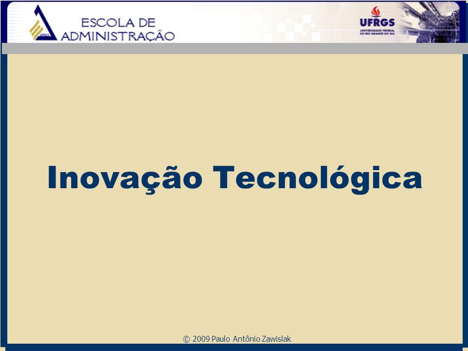 © 2009 Paulo Antônio Zawislak Inovação Tecnológica