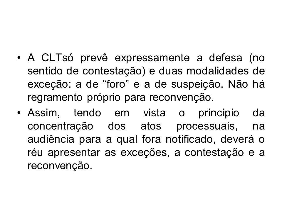 """A CLTsó prevê expressamente a defesa (no sentido de contestação) e duas modalidades de exceção: a de """"foro"""" e a de suspeição. Não há regramento própri"""