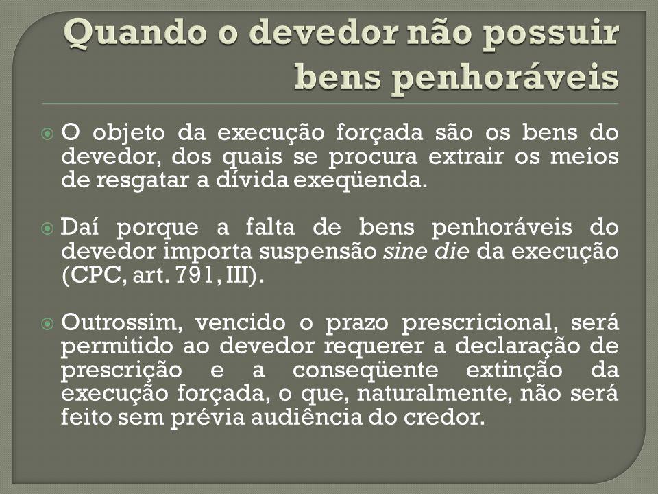 EXTINÇÃO DO PROCESSO DE EXECUÇÃO  A execução forçada termina normalmente com a exaustão de seus atos e com a satisfação do seu objeto, que é o pagamento do credor.