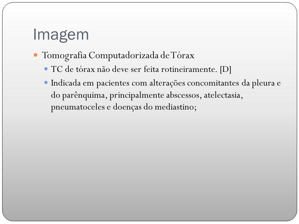 Imagem Tomografia Computadorizada de Tórax TC de tórax não deve ser feita rotineiramente.