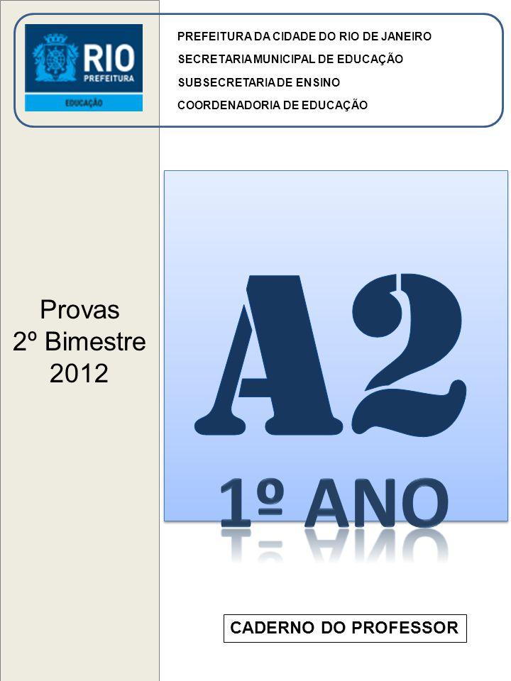 Provas 2º Bimestre 2012 PREFEITURA DA CIDADE DO RIO DE JANEIRO SECRETARIA MUNICIPAL DE EDUCAÇÃO SUBSECRETARIA DE ENSINO COORDENADORIA DE EDUCAÇÃO CADE