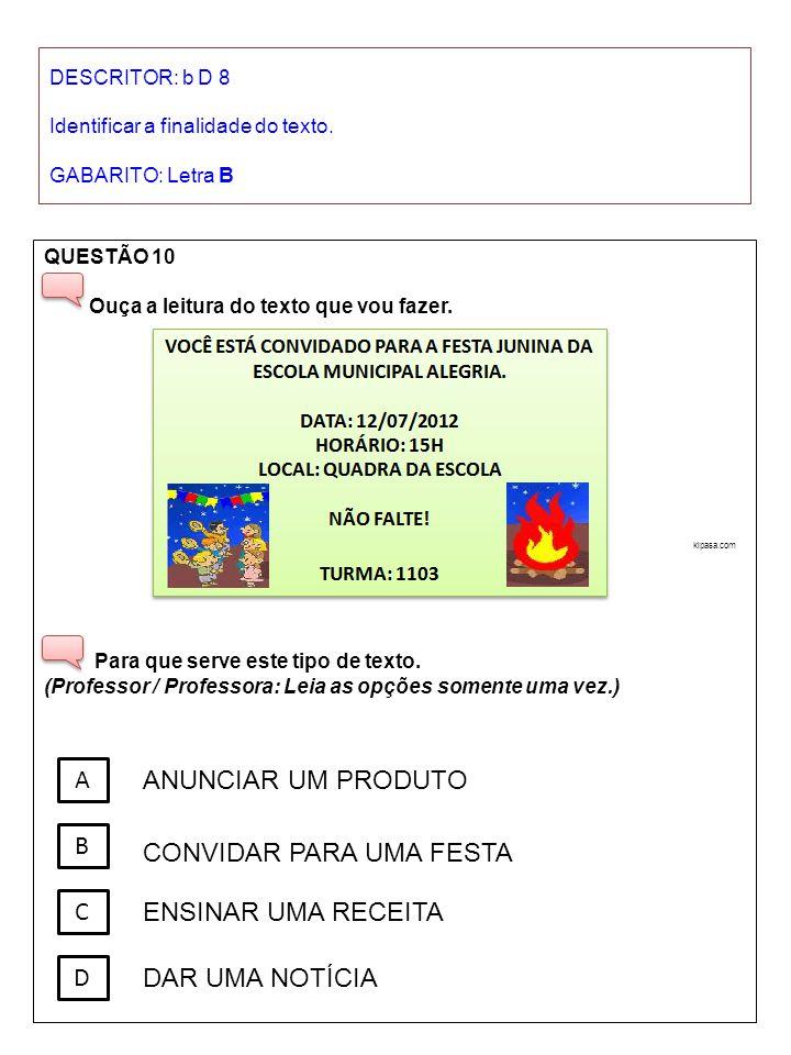 DESCRITOR: b D 8 Identificar a finalidade do texto. GABARITO: Letra B QUESTÃO 10 Ouça a leitura do texto que vou fazer. kipasa.com Para que serve este