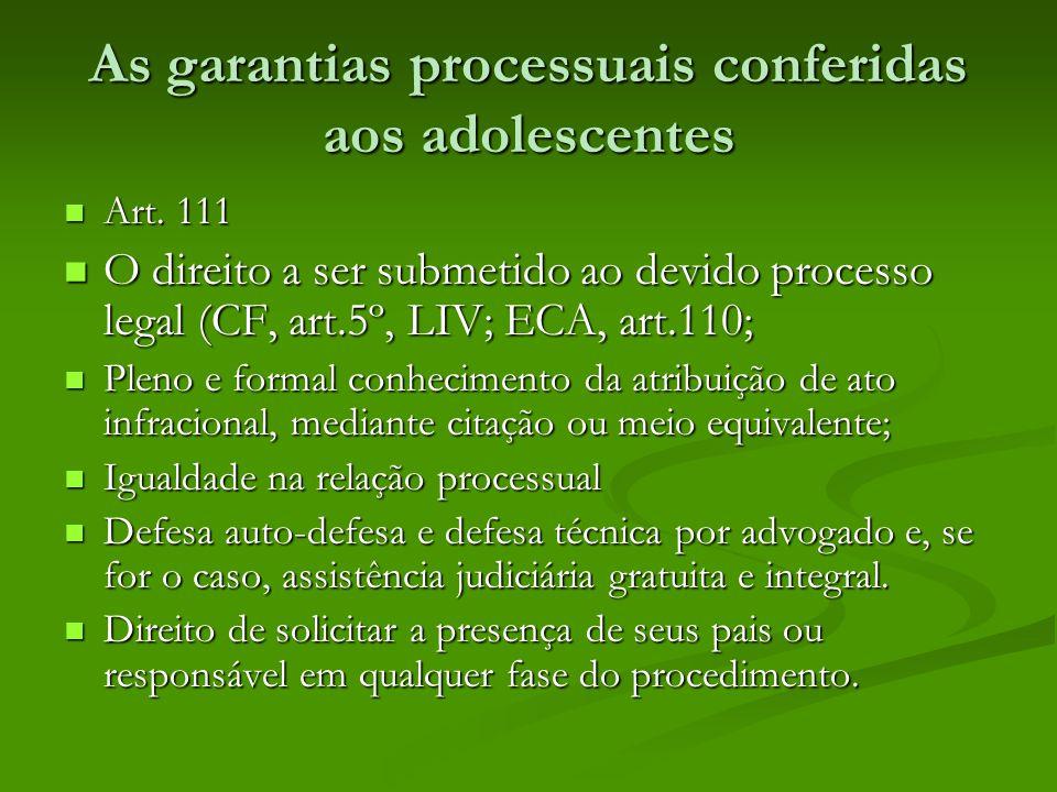 As garantias processuais conferidas aos adolescentes Art.