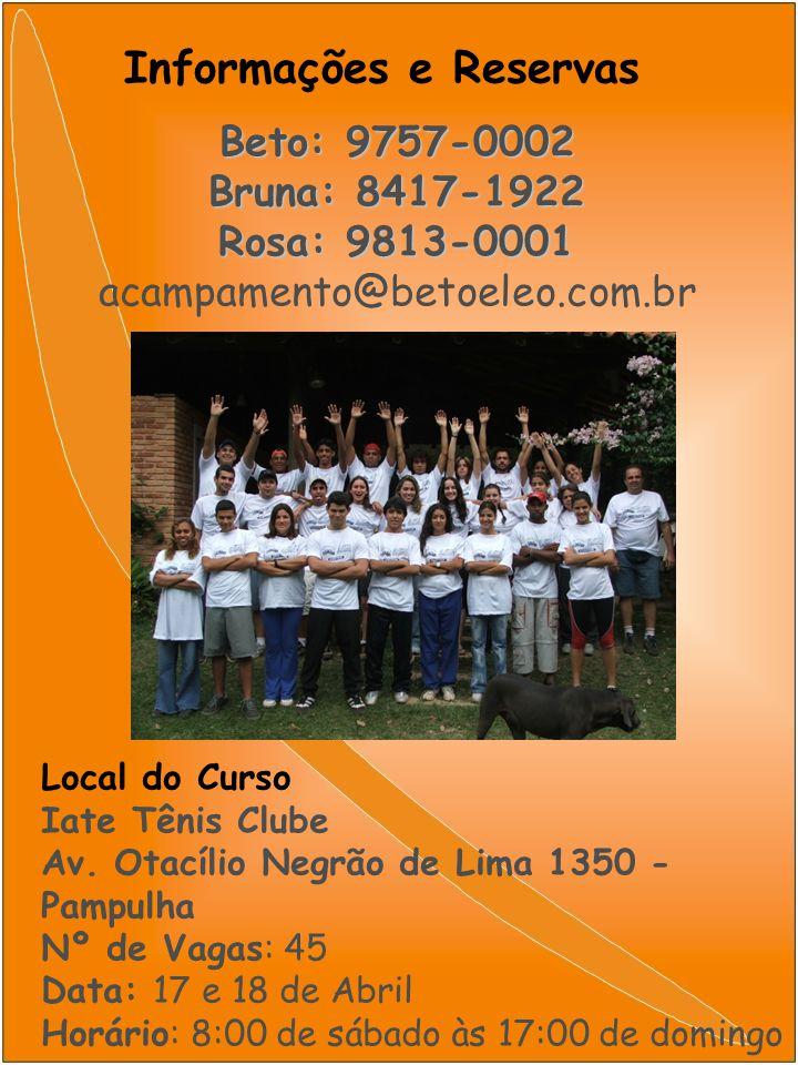 Informações e Reservas Local do Curso Iate Tênis Clube Av. Otacílio Negrão de Lima 1350 - Pampulha Nº de Vagas: 45 Data: 17 e 18 de Abril Horário: 8:0