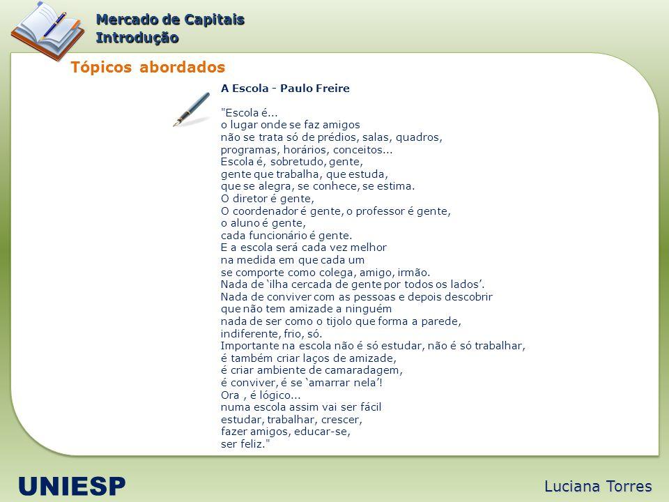 Tópicos abordados Mercado de Capitais Introdução A Escola - Paulo Freire