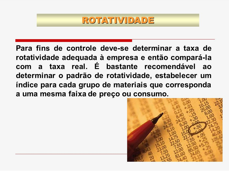 Para fins de controle deve-se determinar a taxa de rotatividade adequada à empresa e então compará-la com a taxa real. É bastante recomendável ao dete