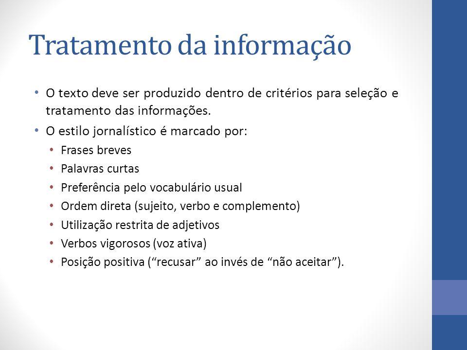 O texto deve ser produzido dentro de critérios para seleção e tratamento das informações.