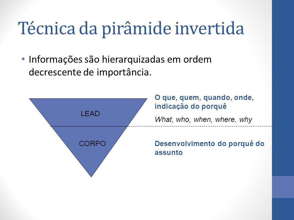 Informações são hierarquizadas em ordem decrescente de importância.
