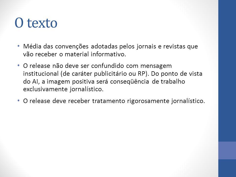 Média das convenções adotadas pelos jornais e revistas que vão receber o material informativo.