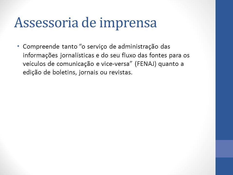 Compreende tanto o serviço de administração das informações jornalísticas e do seu fluxo das fontes para os veículos de comunicação e vice-versa (FENAJ) quanto a edição de boletins, jornais ou revistas.