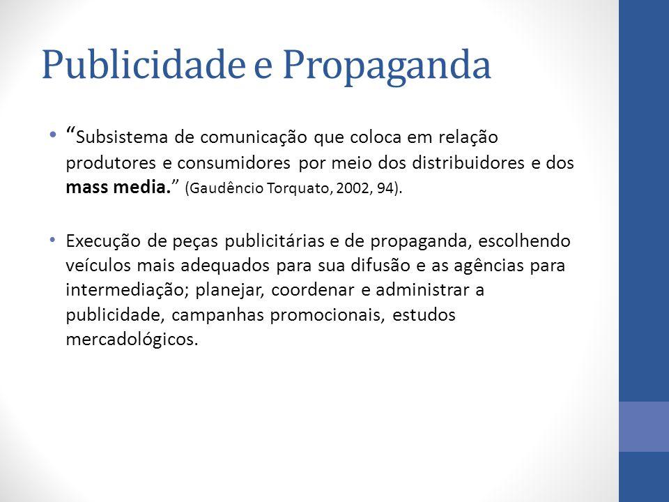 Subsistema de comunicação que coloca em relação produtores e consumidores por meio dos distribuidores e dos mass media. (Gaudêncio Torquato, 2002, 94).