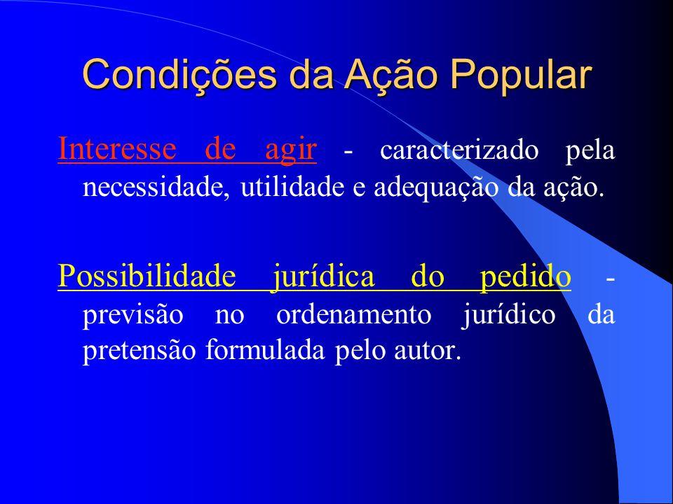 Elementos da Ação Popular Partes - o autor da ação poderá ser qualquer pessoa física singular, que seja cidadão eleitor.