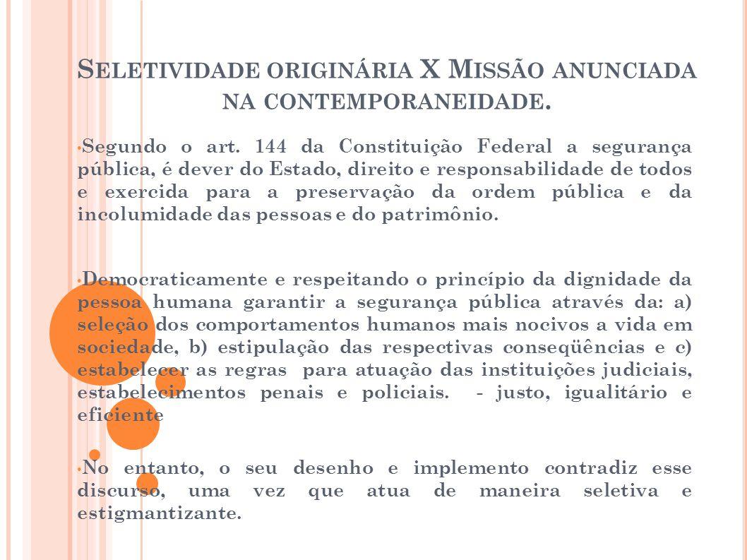 S ELETIVIDADE ORIGINÁRIA X M ISSÃO ANUNCIADA NA CONTEMPORANEIDADE.