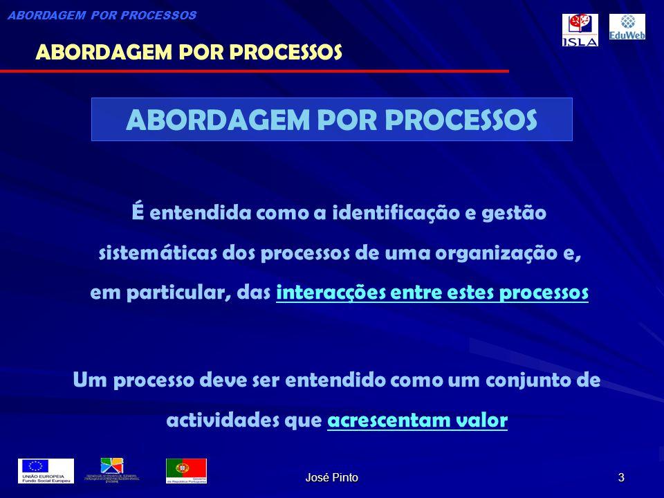 José Pinto 3 É entendida como a identificação e gestão sistemáticas dos processos de uma organização e, em particular, das interacções entre estes pro