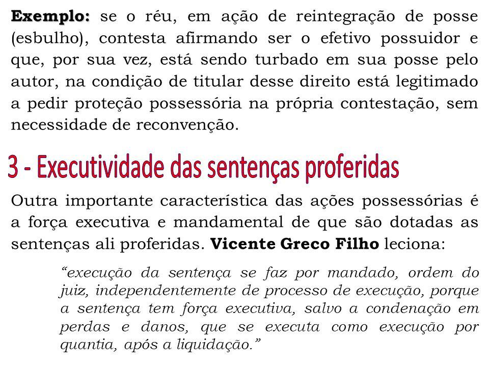 Exemplo: Exemplo: se o réu, em ação de reintegração de posse (esbulho), contesta afirmando ser o efetivo possuidor e que, por sua vez, está sendo turb