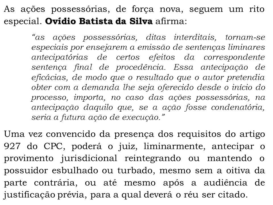 """Ovídio Batista da Silva As ações possessórias, de força nova, seguem um rito especial. Ovídio Batista da Silva afirma: """"as ações possessórias, ditas i"""