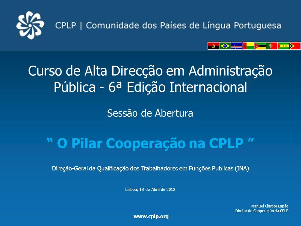 """Curso de Alta Direcção em Administração Pública - 6ª Edição Internacional Sessão de Abertura """" O Pilar Cooperação na CPLP """" Direção-Geral da Qualifica"""