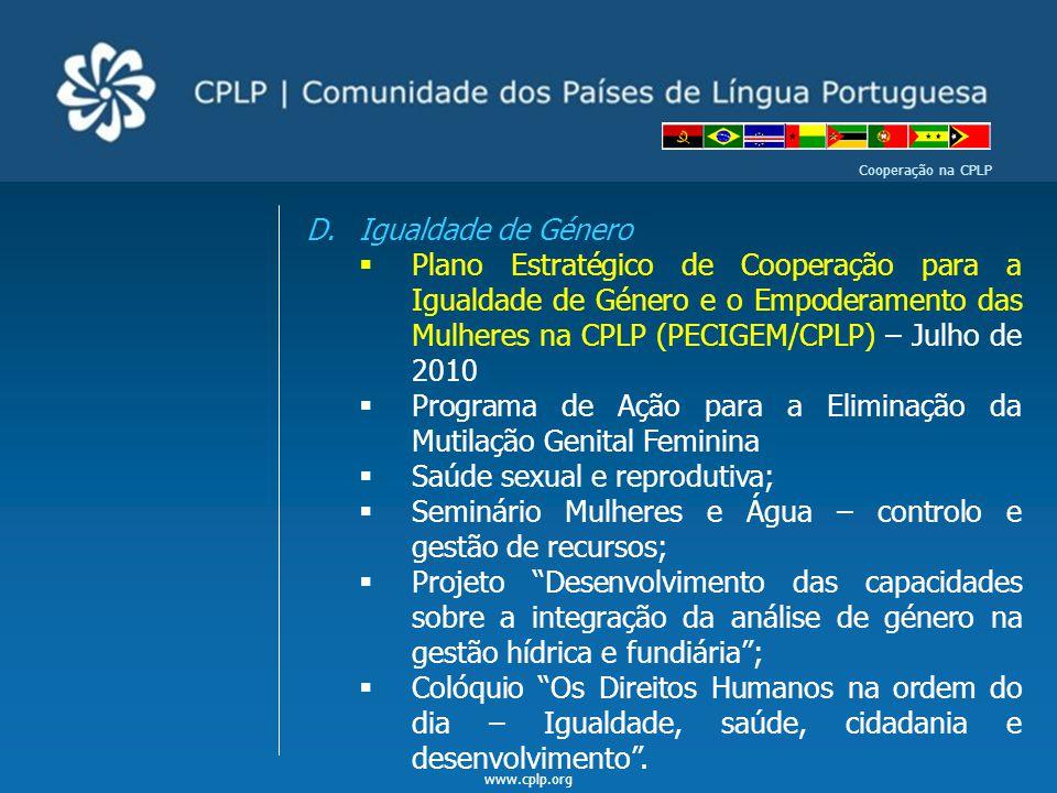 www.cplp.org Cooperação na CPLP D.Igualdade de Género  Plano Estratégico de Cooperação para a Igualdade de Género e o Empoderamento das Mulheres na C