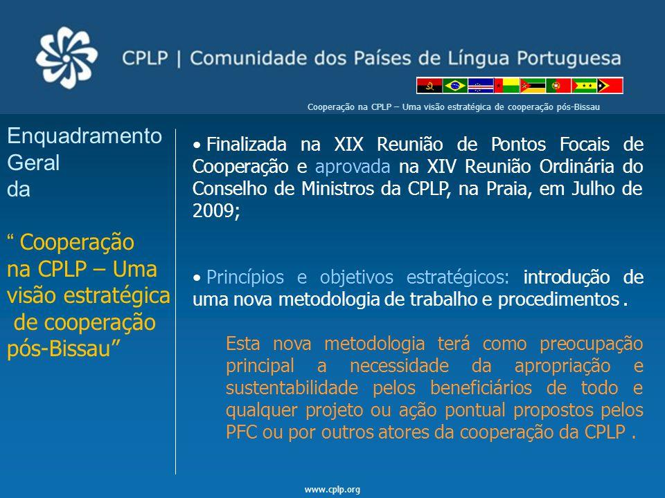 """www.cplp.org Cooperação na CPLP – Uma visão estratégica de cooperação pós-Bissau Enquadramento Geral da """" Cooperação na CPLP – Uma visão estratégica d"""