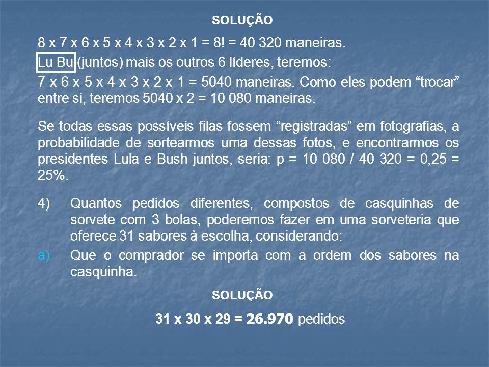 SOLUÇÃO 8 x 7 x 6 x 5 x 4 x 3 x 2 x 1 = 8! = 40 320 maneiras. Lu Bu (juntos) mais os outros 6 líderes, teremos: 7 x 6 x 5 x 4 x 3 x 2 x 1 = 5040 manei