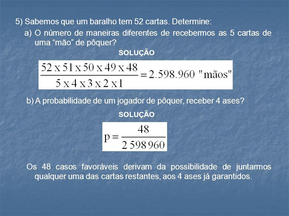 6) Qual a probabilidade de obtermos 5 caras , em cinco lançamentos sucessivos de uma moeda equilibrada .