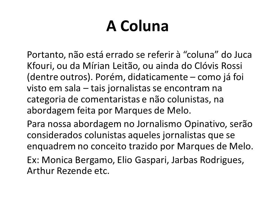 """A Coluna Portanto, não está errado se referir à """"coluna"""" do Juca Kfouri, ou da Mírian Leitão, ou ainda do Clóvis Rossi (dentre outros). Porém, didatic"""