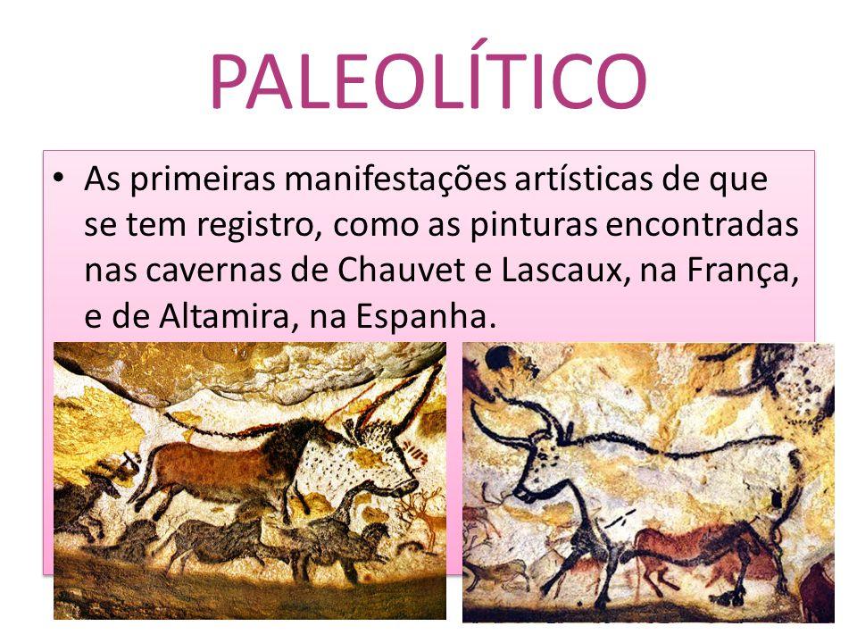 As primeiras manifestações artísticas de que se tem registro, como as pinturas encontradas nas cavernas de Chauvet e Lascaux, na França, e de Altamira