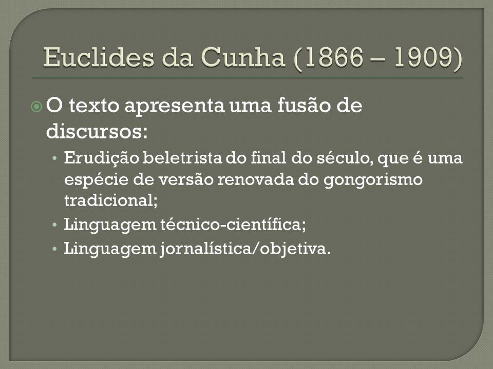  O texto apresenta uma fusão de discursos: Erudição beletrista do final do século, que é uma espécie de versão renovada do gongorismo tradicional; Li