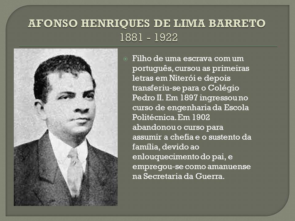  Filho de uma escrava com um português, cursou as primeiras letras em Niterói e depois transferiu-se para o Colégio Pedro II. Em 1897 ingressou no cu