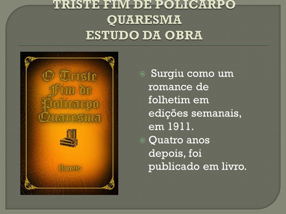  Surgiu como um romance de folhetim em edições semanais, em 1911.  Quatro anos depois, foi publicado em livro.