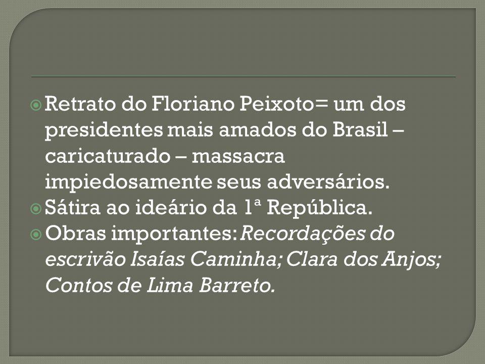  Retrato do Floriano Peixoto= um dos presidentes mais amados do Brasil – caricaturado – massacra impiedosamente seus adversários.  Sátira ao ideário
