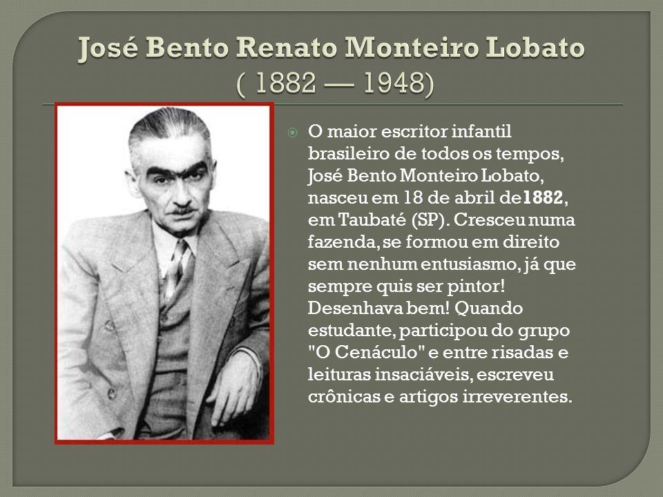  O maior escritor infantil brasileiro de todos os tempos, José Bento Monteiro Lobato, nasceu em 18 de abril de1882, em Taubaté (SP). Cresceu numa faz