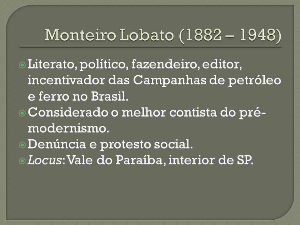  Literato, político, fazendeiro, editor, incentivador das Campanhas de petróleo e ferro no Brasil.  Considerado o melhor contista do pré- modernismo