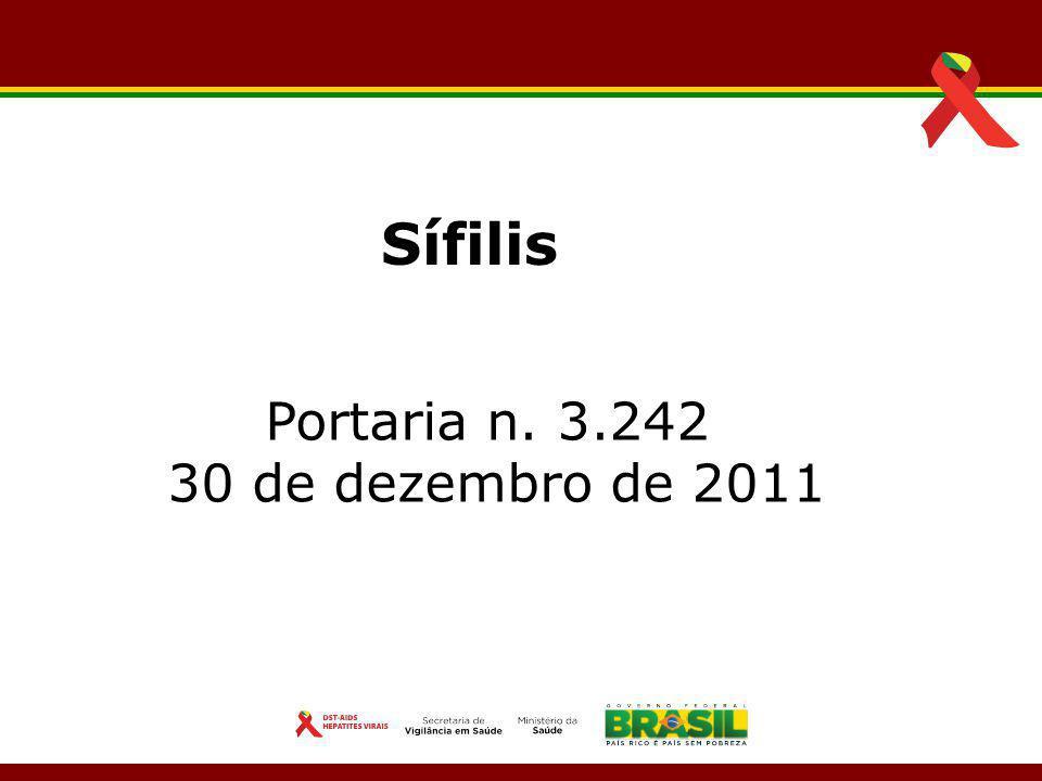 Sífilis Portaria n. 3.242 30 de dezembro de 2011