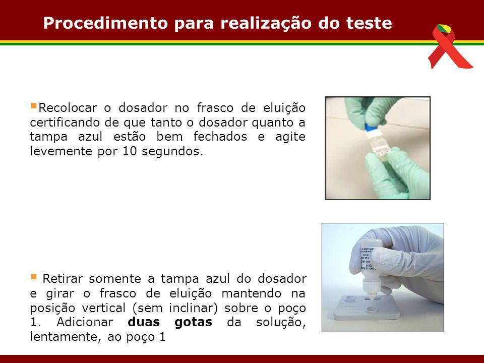 Procedimento para realização do teste  Recolocar o dosador no frasco de eluição certificando de que tanto o dosador quanto a tampa azul estão bem fec